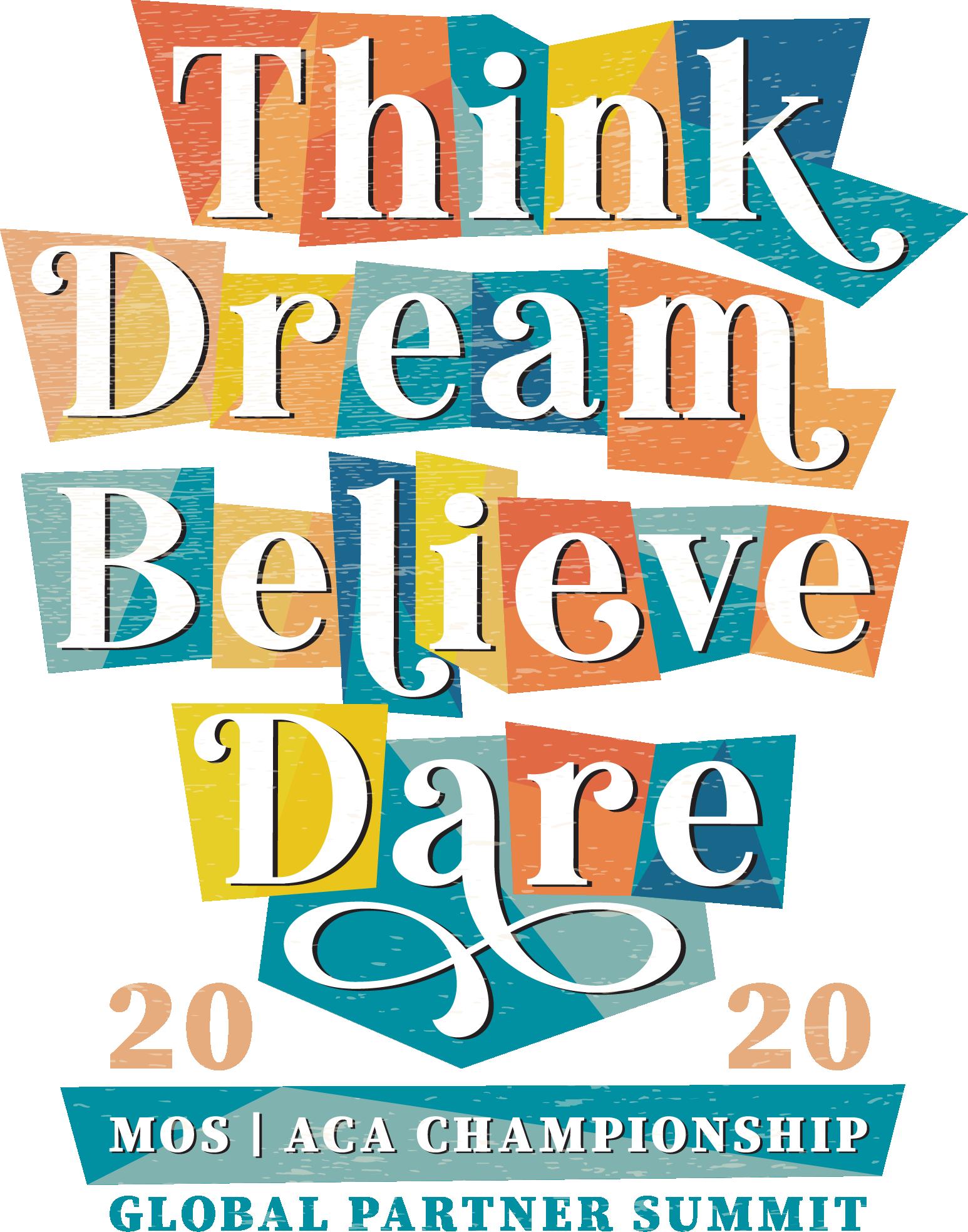 Think Dream Believe Dare 2020, Mos & ACA Championship, Global Partner Summit